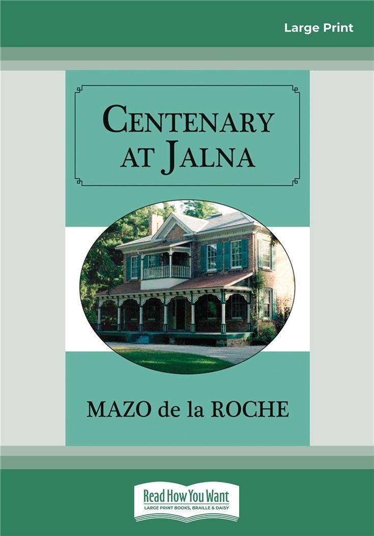 Centenary at Jalna
