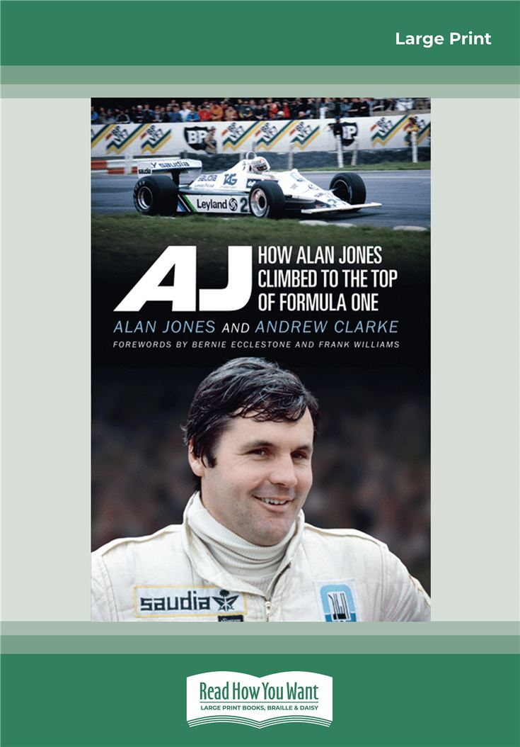 AJ: How Alan Jones Climbed to the Top of Formula One