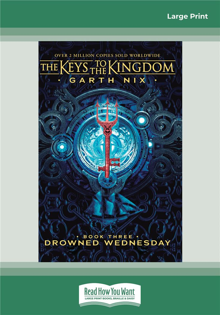 The Keys to the Kingdom (bk 3): Drowned Wednesday