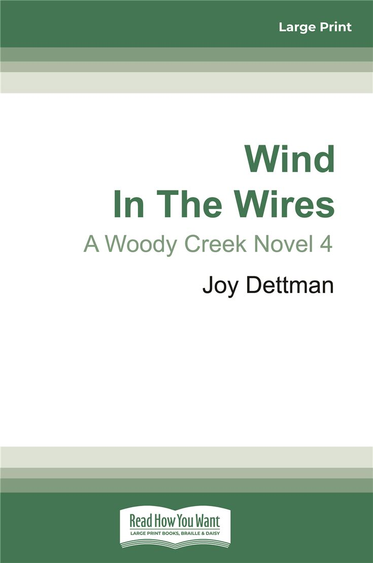 Wind in the Wires: A Woody Creek Novel 4