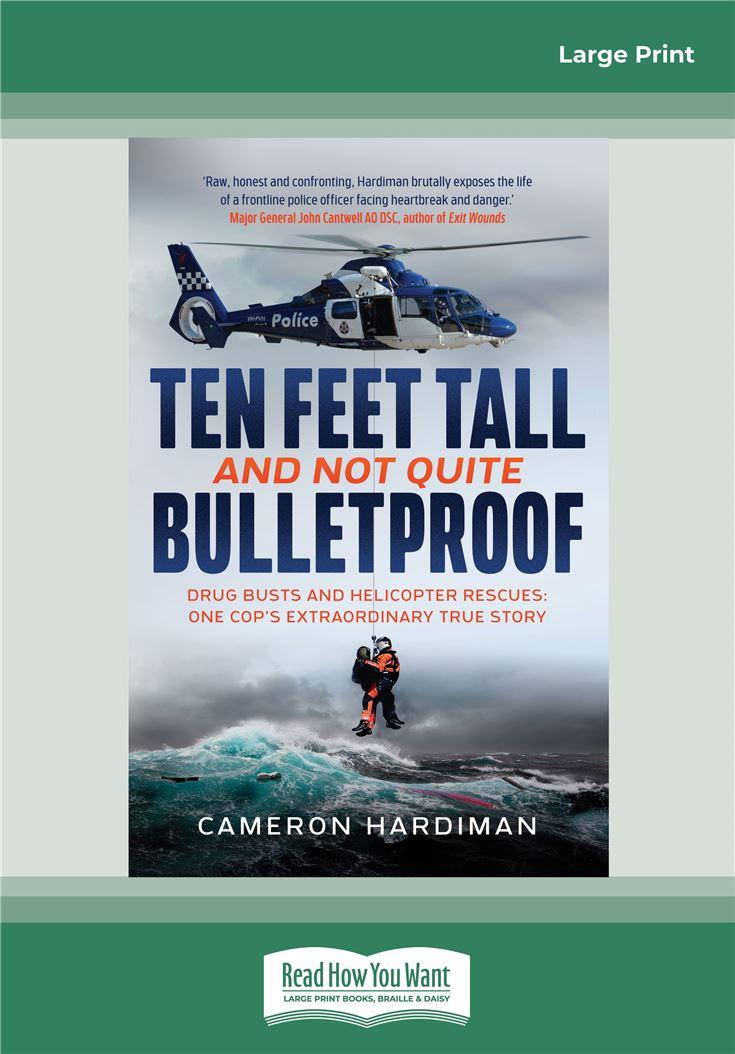 Ten Feet Tall and Not Quite Bulletproof
