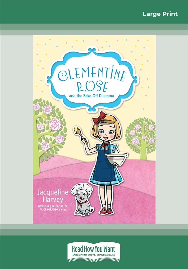 Clementine Rose and the Bake Off Dilemma