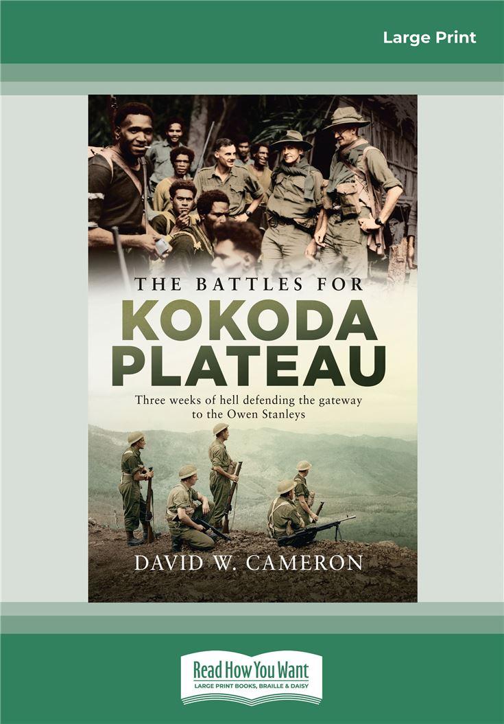 The Battles for Kokoda Plateau