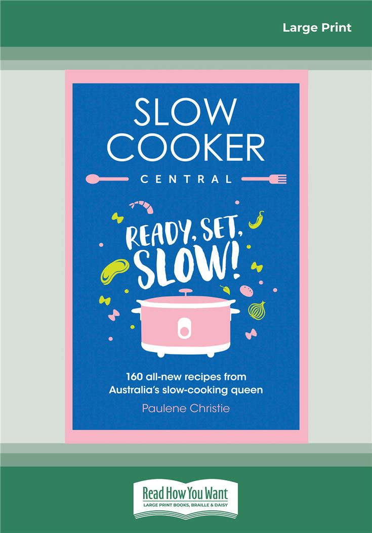 Slow Cooker Central: Ready, Set ,Slow!