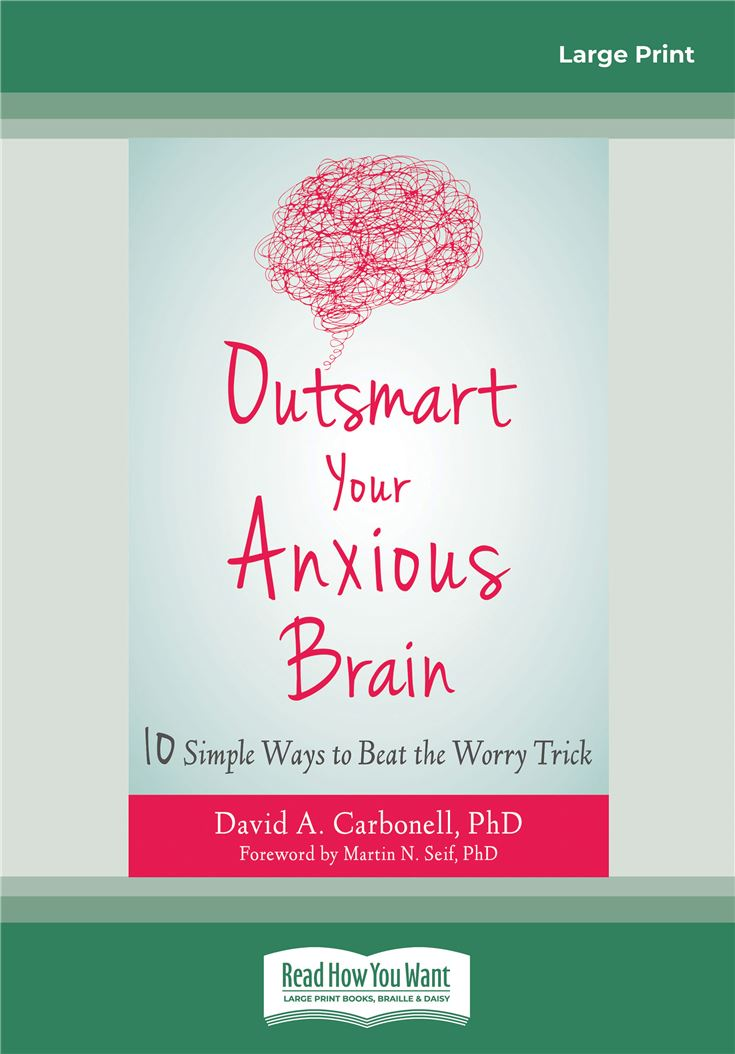 Outsmart Your Anxious Brain