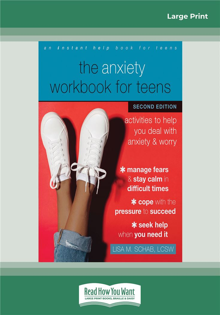 The Anxiety Workbook for Teens (Second Edition)