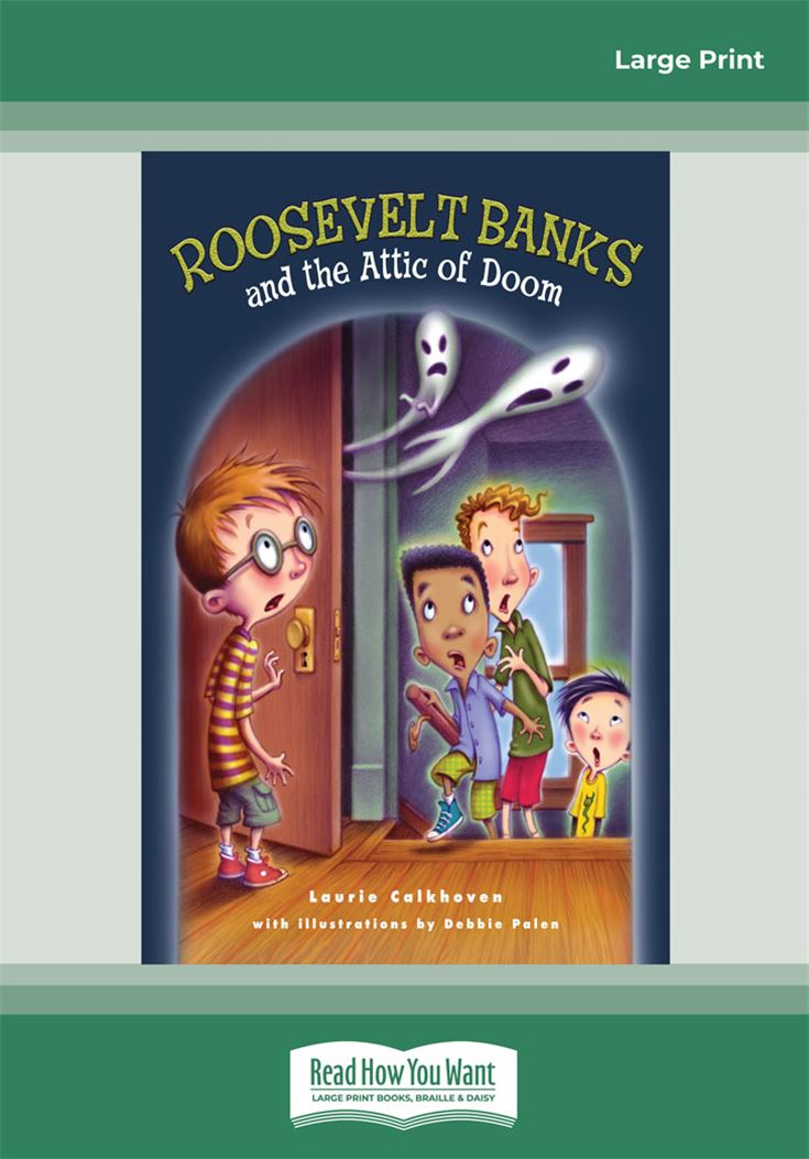 Roosevelt Banks and the Attic of Doom