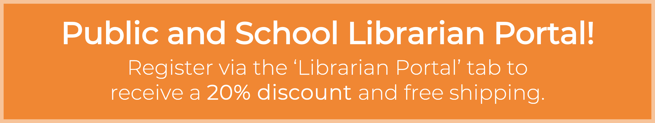 Register via the 'Librarian Portal' tab to receive a 20% discount and free shipping.